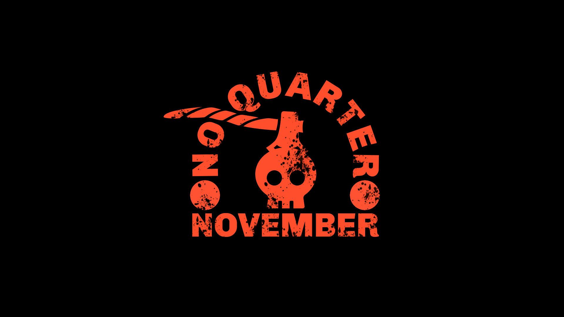 No Quarter November